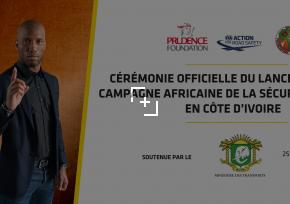 Sécurité routière / lancement d'une campagne africaine en côte d'ivoire ce vendredi 25 octobre 2019 au Sofitel hôtel Ivoire